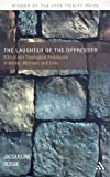 The Laughter and the Oppressed : Ethical and Theological Resistance in Wiesel, Morrison, and Endo, Bussie, Jacqueline A. and Bussie, 0567026779