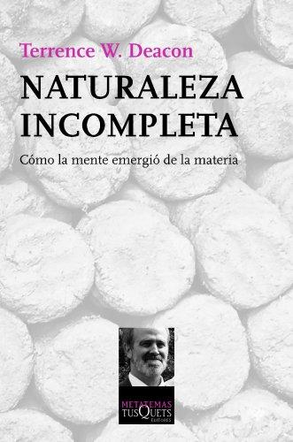 Descargar Libro Naturaleza Incompleta Terrence W. Deacon