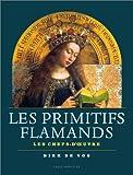 Les Primitifs flamands : Les Chefs-d'oeuvre