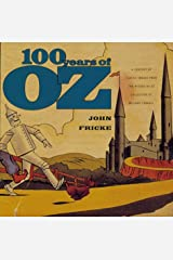 100 Years of Oz: A Century of Classic Images