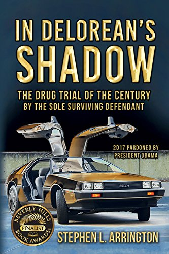 Shadow Billet - In DeLorean's Shadow: The Drug Trial of The Century by The Sole Surviving Defendant