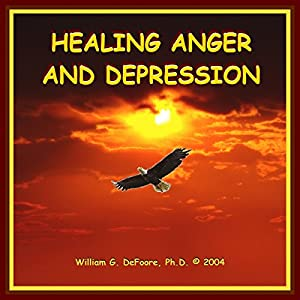 Healing Anger and Depression Audiobook