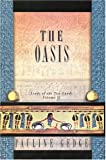 Front cover for the book The Oasis: Lords of the Two Lands: Volume 2 by Pauline Gedge