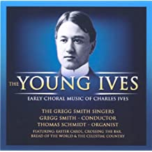 Young Ives: Early Choral Music of Charles Ives