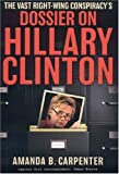 The Vast Right-Wing Conspiracy's Dossier on Hillary Rodham Clinton, Amanda B. Carpenter, 1596980141
