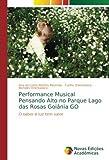Performance Musical Pensando Alto no Parque Lago das Rosas Goiânia GO: O saber é luz tem valor (Portuguese Edition)