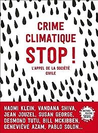 Crime climatique STOP ! : L'appel de la société civile par Naomi Klein
