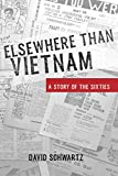 img - for Elsewhere Than Vietnam: A Story of the Sixties book / textbook / text book