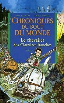 Chroniques du bout du monde - Cycle de Rémiz, Tome 3 : Le chevalier des Clairières franches par Stewart