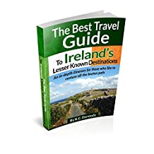Best Travel Guide to Ireland's Lesser Known Destinations: An itinerary for those who like to venture off the beaten path