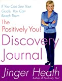 The Positively You! Discovery Journal, Jinger Heath, 0312254652