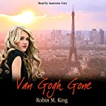 Van Gogh Gone | Robin M. King