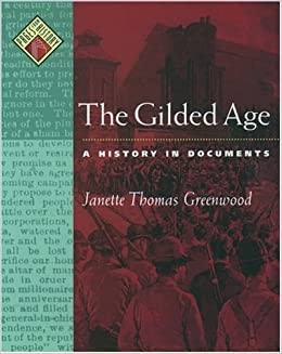 The Gilded Age: A History in Documents (Pages from History)