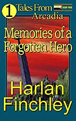 Memories of a Forgotten Hero (Tales From Arcadia Book 1)