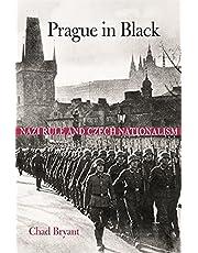 Prague in Black: Nazi Rule and Czech Nationalism