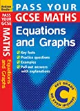 Pass Your GCSE Maths: Equations and Graphs (Pass Your)