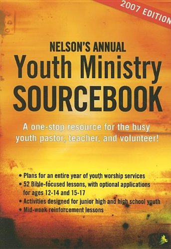Download Nelson's Annual Youth Ministry Sourcebook, 2007 pdf epub