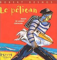 Le Pélican par Robert Desnos