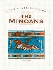 Amazon.com: The Minoans (Lost Civilizations) (9781590185650): Don