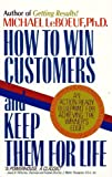 How to Win Customers and Keep Them for Life, Michael Le Boeuf, 0425114686