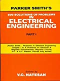 Parker Smith's 500 Solutions of Problems in Electrical Engineering : Part 1