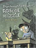 The Transmogrification of Roscoe Wizzle, David Elliott, 0763618802