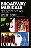 Broadway Musicals Show by Show: Sixth Edition, Stanley Green, Kay Green, 1557837368