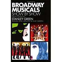 Broadway Musicals: Show by Show: Sixth Edition