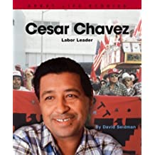Cesar Chavez: Labor Leader (Great Life Stories)