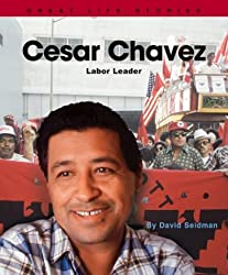 Cesar Chavez: Labor Leader (Great Life Stories: Social Leaders)