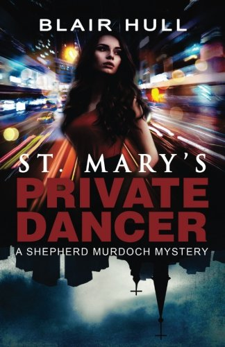 St. Mary's Private Dancer: A Shepherd Murdoch Mystery