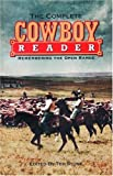 img - for The Complete Cowboy Reader: Remembering the Open Range (The Cowboys) book / textbook / text book