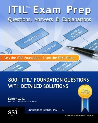 ITIL V3 Exam Prep Questions, Answers, & Explanations: 800+ ITIL Foundation Questions with Detailed Solutions by Christopher Scordo(November 6, 2009) Paperback