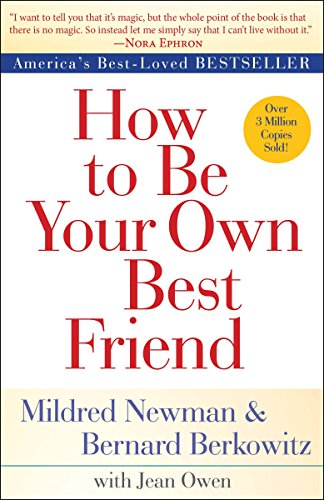 How to Be Your Own Best Friend (Be A Best Friend)