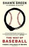 Image of The Way of Baseball: Finding Stillness at 95 mph