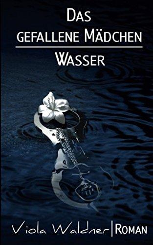 Das gefallene Mdchen: Wasser (German Edition)