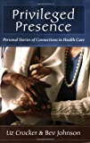 Privileged Presence, Liz Crocker and Bev Johnson, 0923521968