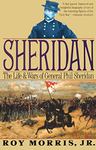 Sheridan: The Life and Wars of General Phil Sheridan