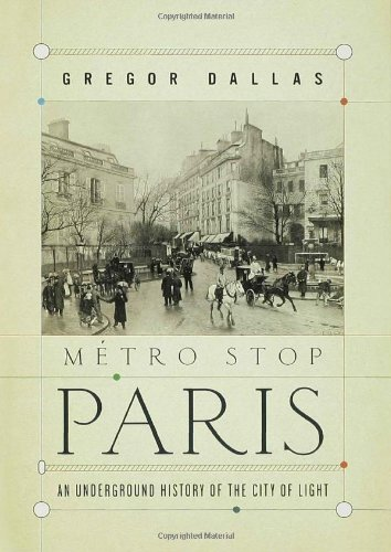 Metro Stop Paris: An Underground History of the City of Light-cover