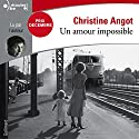 Un amour impossible Audiobook by Christine Angot Narrated by Christine Angot