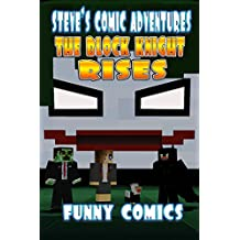 The Block Knight Rises (Steve's Comic Adventures Book 7)