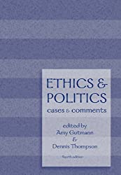 Ethics and Politics: Cases and Comments