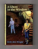 Front cover for the book A Ghost in the Window by Betty Ren Wright