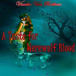 A Taste for Werewolf Blood Audiobook