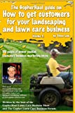 The GopherHaul Guide on How to Get Customers for Your Landscaping and Lawn Care Business, Steve Low, 144958005X
