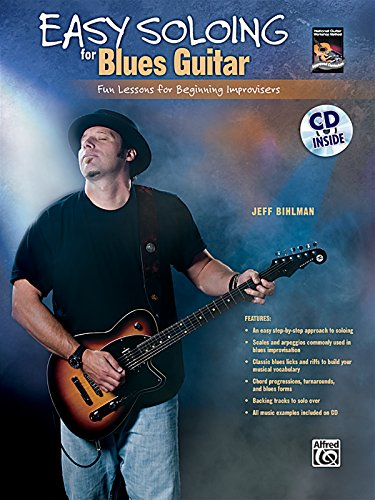 Easy Soloing for Blues Guitar: Fun Lessons for Beginning Improvisers, Book & CD (National Guitar Workshop) Blues Guitar Workshop