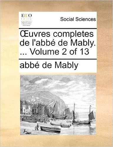 Livres Uvres Completes de L'Abb de Mably. ... Volume 2 of 13 pdf epub