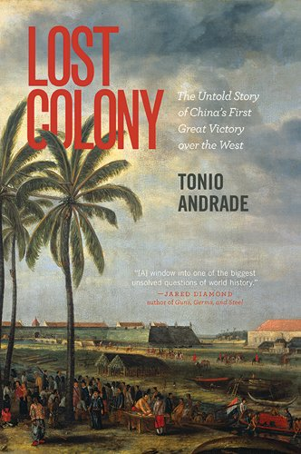 Lost Colony: The Untold Story Of China's First Great Victory Over The West