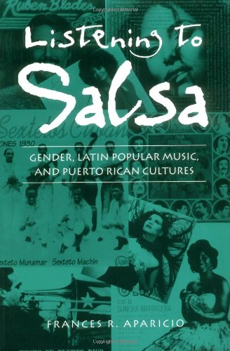 Listening to Salsa: Gender, Latin Popular Music, and Puerto Rican Cultures (Music / Culture)