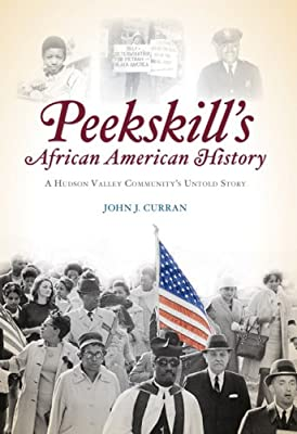 Peekskill's African American History: A Hudson Valley Community's Untold Story (Brief History)